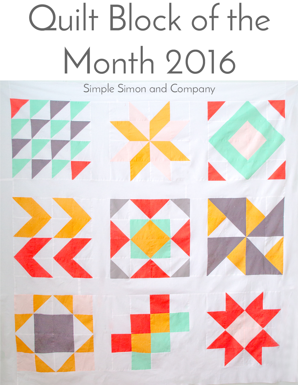 Quilt Patterns Block Of The Month : 2016 Quilt Block of the Month Yardage Requirements - Simple Simon and Company