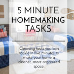 5 Minute Homemaking Tasks