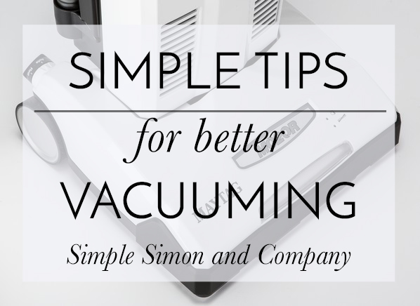 Simple Tips for Better Vacuuming (AND A GIVEAWAY!!!)
