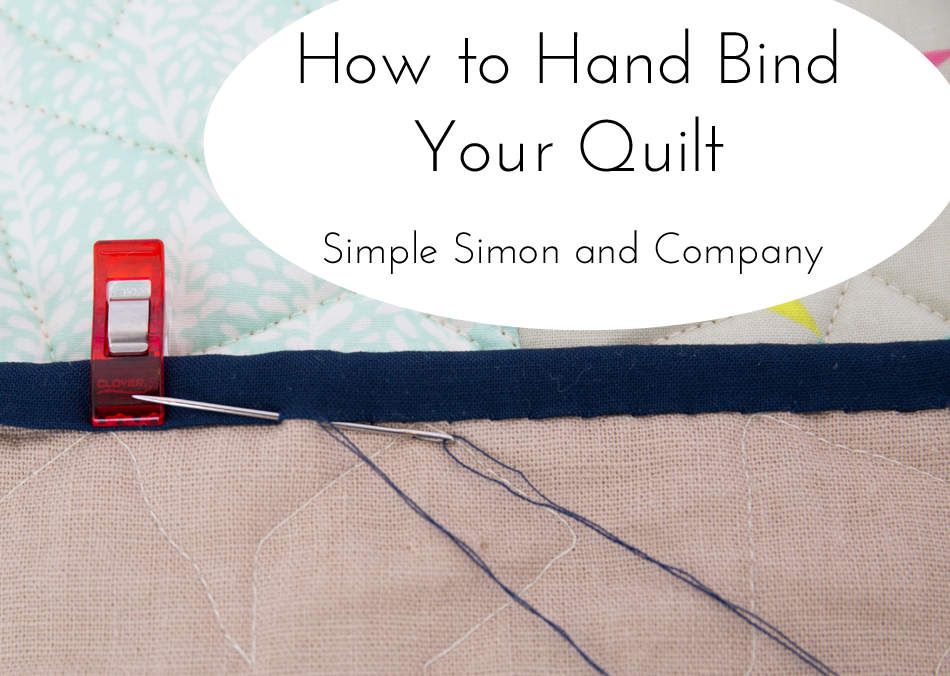 How to Hand Bind Your Quilt - Simple Simon and Company : how do i bind a quilt - Adamdwight.com