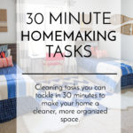 30 Minute Homemaking Tasks