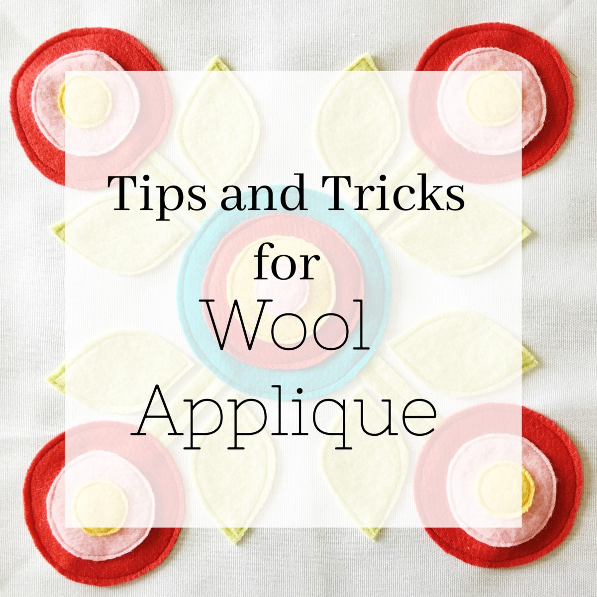 Wool applique tips and tricks simple simon and company for Minimalist tips and tricks